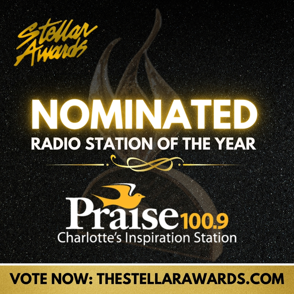 VOTE NOW: Praise 100.9 Nominated For Major Market Of The Year At Stellar Awards 2021!